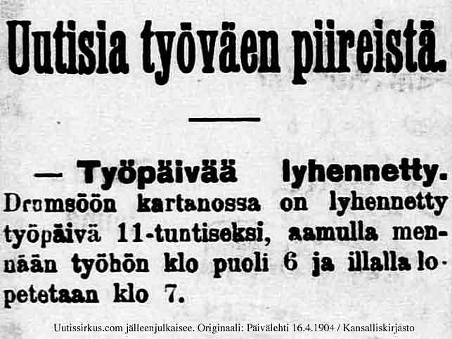Työpäivä on lyhennetty 11-tuntiseksi Drumsön kartanossa, kertoo Päivälehti 16.4.1904