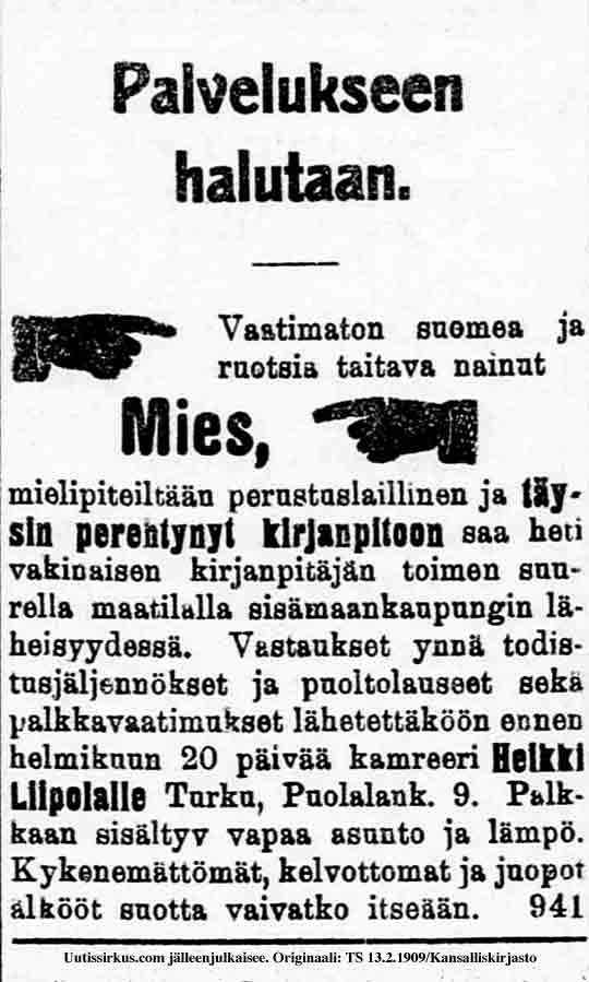 Ilmoitus Turun sanomissa vuonna 1909: vaatimaton nainut mies, mielipiteisltään perustuslaillinen, saa töitä kirjanpitäjänä