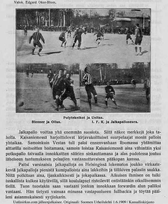 Vaikeaa on Helsingissä välttyä potkupalloilevilta ihmisiltä, kertoo Suom,en Urheilulehti kesäkuussa 1909