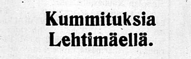 Kummituksia Lehtimäellä. otsikoi Ilkka_ 1.3.1917.