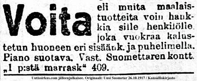 Voita voin hankkia sille joka vuokraa minulle huoneen. Ilmoitus Uusi Suometar -lehdessä 26.10.1917