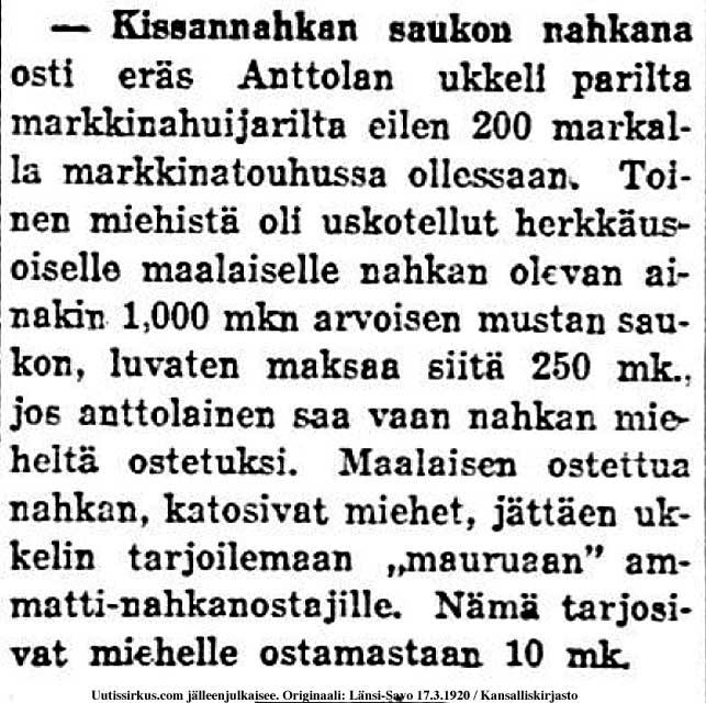 Anttolan ukkeli osti markkinoilta kissannahan, koska hänelle vakuutettiin sen olleen saukonnahka, kertoo Länsi-Savo-lehti 17.3.1920