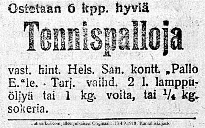 ilmoitus Helsingin Sanomissa vuonna 1918: ostetaan tennispalloja. Vaihdossa esim. 1 kg voita