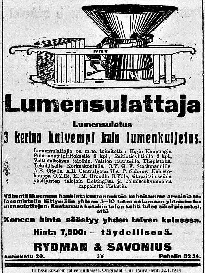 Lumensulattajan käyttö tulee kolme kertaa halvemmaksi kuin lumen kuljetus, kertoo Uusi Päivä -lehdessä julkaistu mainos vuonna 1918